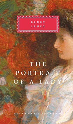 The Portrait of a Lady (Everyman's Library Classics & Contemporary Classics)