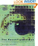 The Reconfigured Eye: Visual Truth in...