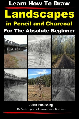 Learn How to Draw Landscapes In Pencil and Charcoal For The Absolute Beginner (Learn to Draw) (Volume 22) (How To Draw Charcoal compare prices)