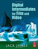 echange, troc Jack James - Digital Intermediates for Film And Video