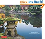 Quiet Beauty: The Japanese Gardens of...