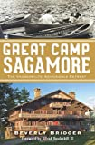 Great Camp Sagamore:: The Vanderbilts' Adirondack Retreat