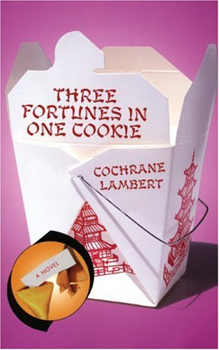 Three Fortunes in One Cookie: A Novel