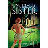 One Deadly Sister: Woman-trouble Can Be Deadlyby Rod Hoisington