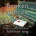 Broken Pieces: A Novel | Kathleen Long
