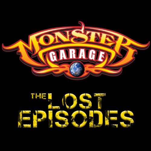 Monster Garage: The Lost Episodes