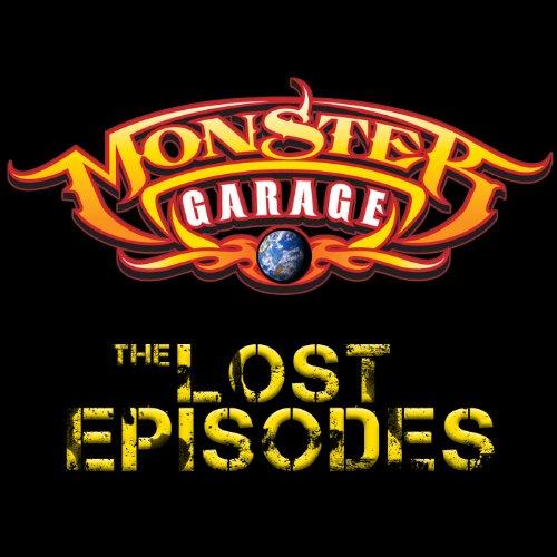 Monster Garage: The Lost Episodes