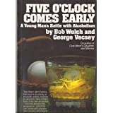 Five o'clock comes early: A young man's battle with alcoholism