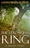 img - for The Strongest Ring (A YA Short Story) book / textbook / text book