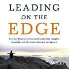 Leading on the Edge: Extraordinary Stories and Leadership Insights from the World's Most Extreme Workplace (       UNABRIDGED) by Rachael Robertson Narrated by Lucy Paterson