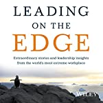 Leading on the Edge: Extraordinary Stories and Leadership Insights from the World's Most Extreme Workplace | Rachael Robertson