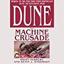 Dune: The Machine Crusade Audiobook by Brian Herbert, Kevin J. Anderson Narrated by Scott Brick