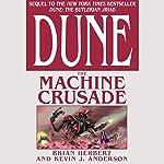Dune: The Machine Crusade | Brian Herbert,Kevin J. Anderson
