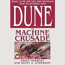 Dune: The Machine Crusade | Livre audio Auteur(s) : Brian Herbert, Kevin J. Anderson Narrateur(s) : Scott Brick