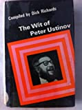The wit of Peter Ustinov; (The Wit series) (0090963105) by Ustinov, Peter