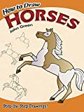 How to Draw Horses (Dover How to Draw) (0486467597) by John Green