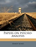 Ernest Jones Papers on psycho-analysis