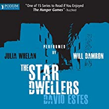 The Star Dwellers: The Dwellers Saga, Book 2 (       UNABRIDGED) by David Estes Narrated by Julia Whelan, Will Damron