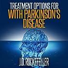Treatment Options for People with Parkinson's Disease Hörbuch von J.D. Rockefeller Gesprochen von: Mike Norgaard