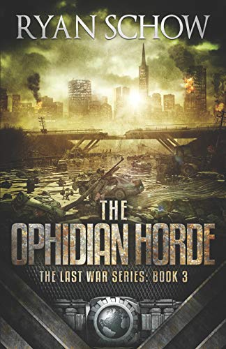 The Ophidian Horde A Post-Apocalyptic EMP Survivor Thriller (The Last War Series) [Schow, Ryan] (Tapa Blanda)