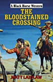 img - for The Bloodstained Crossing. Matt Laidlaw book / textbook / text book