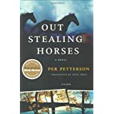 Out Stealing Horses: A Novel ~ Per Petterson