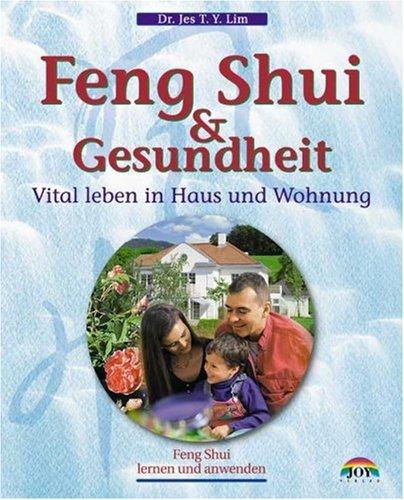 Feng shui und gesundheit vital leben in haus und wohnung for Feng shui wohnung