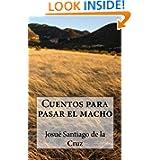 Cuentos para pasar el macho (Spanish Edition)