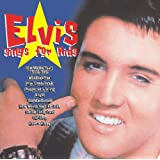 Elvis Sings for Kids by Elvis Presley
