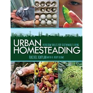 Urban Homesteading by Rachel Kaplan