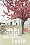 Das schöne Leben: Roman (Literatur)