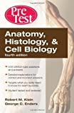 img - for By Robert Klein, George Enders: Anatomy, Histology, & Cell Biology: PreTest Self-Assessment & Review, Fourth Edition (PreTest Basic Science) Fourth (4th) Edition book / textbook / text book