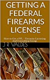Getting A Federal Firearms License: How to Get a FFL - Firearms Licensing And Consulting Group