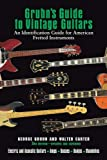 Gruhns Guide To Vintage Guitars Updated and Revised Third Edition (Book)