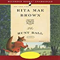 The Hunt Ball: A Novel Audiobook by Rita Mae Brown Narrated by Rita Mae Brown