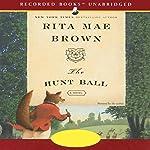 The Hunt Ball: A Novel   Rita Mae Brown