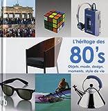 echange, troc Martin Joachim - L'héritage des 80's : Objets, mode, design, moments, style de vie