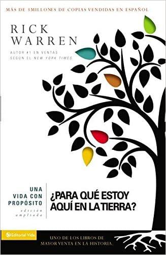 Una vida con propósito: ¿Para qué estoy aquí en la tierra? (The Purpose Driven Life) (Spanish Edition)