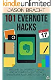 Evernote: 101 Evernote Hacks! Become An Everyone Ninja And Accomplish Any Goal, Smash Any Task, And Crush Life (Evernote - Your Complete Guide to Mastering ... Beginners - Evernote App) (English Edition)