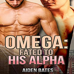 Omega: Fated to His Alpha Audiobook
