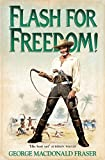 Flash for Freedom! (The Flashman Papers) (0006511279) by Fraser, George MacDonald