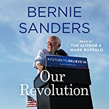 Our Revolution: A Future to Believe In Audiobook by Bernie Sanders Narrated by Bernie Sanders, Mark Ruffalo