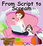 From Script to Scream: A Hollywood Haunting Ghostly Cozy Mystery (Book Book 1)