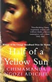 Chimamanda Ngozi Adichie Half of a Yellow Sun by Ngozi Adichie, Chimamanda 1st (first) Harper Perennial Edition (2007)