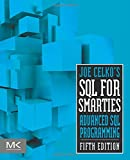 Joe Celko's SQL for Smarties: Advanced SQL Programming (Morgan Kaufmann Series in Data Management Systems)