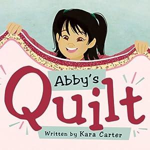 Abby's Quilt | [Kara Carter]