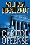 Capitol Offense: A Novel (034550299X) by Bernhardt, William
