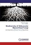 img - for Biodiversity of Arbuscular Mycorrhizal Fungi: And Dependency of Forest Trees on Mycorrhizae book / textbook / text book