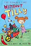 The Terrible Time without Tilly: Red Banana (Banana Books) (1405260807) by McKay, Hilary