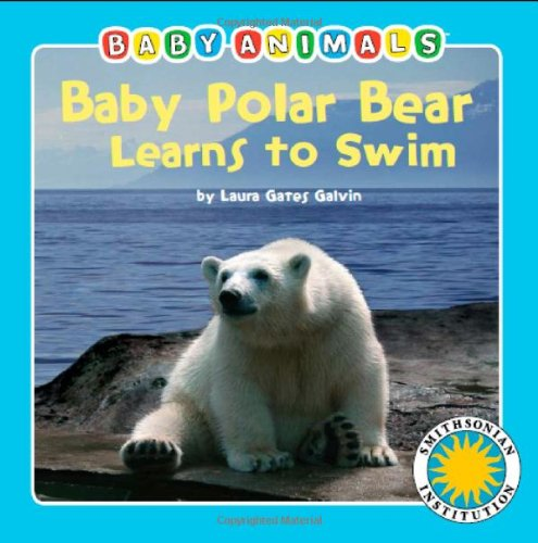 Baby Polar Bear Learns To Swim (Baby Animals Book & Toy Sets) (with stuffed toy baby animal) (Smithsonian Baby Animals)